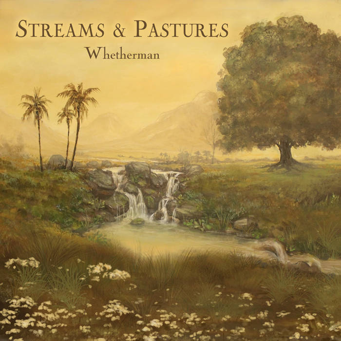 streams and pastures